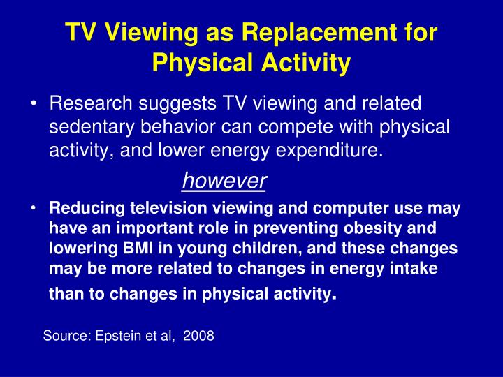 TV Viewing as Replacement for Physical Activity