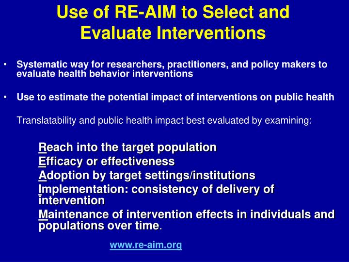 Use of RE-AIM to Select and Evaluate Interventions