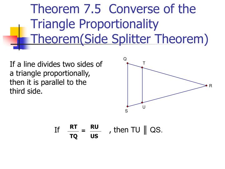 Theorem 7.5  Converse of the Triangle Proportionality Theorem(Side Splitter Theorem)