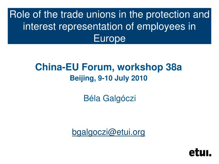 role of the trade unions in the protection and interest representation of employees in europe n.