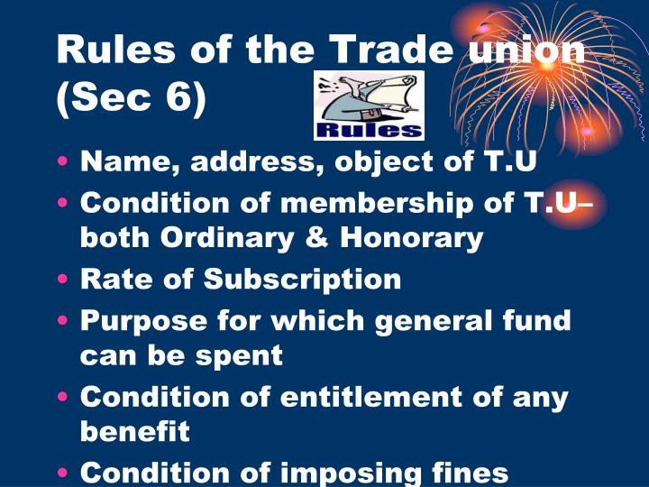 Rules of the Trade union (Sec 6)