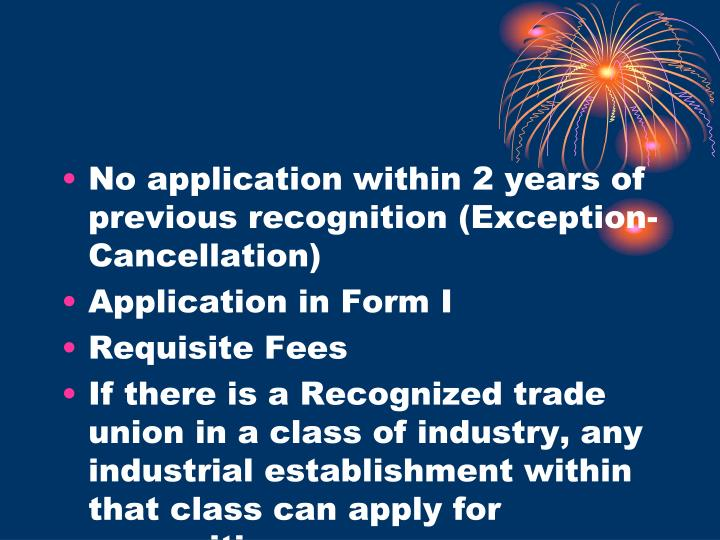 No application within 2 years of previous recognition (Exception- Cancellation)