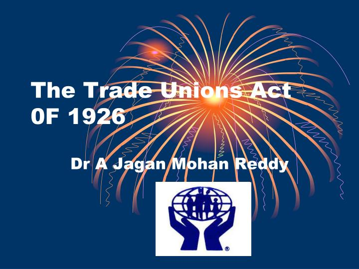 The trade unions act 0f 1926