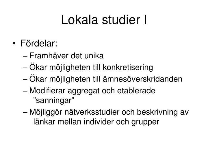 Lokala studier I