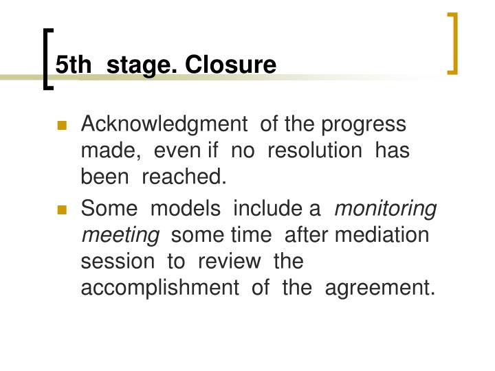 5th  stage. Closure