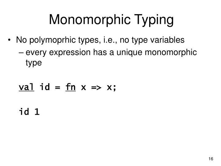 Monomorphic Typing