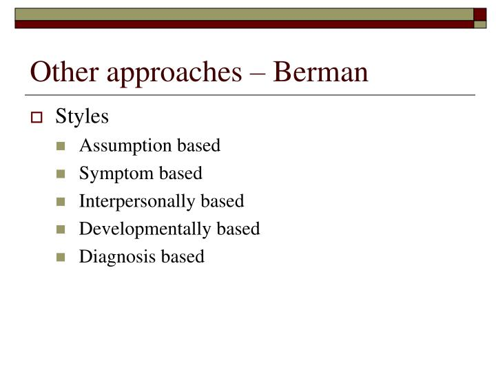Other approaches – Berman