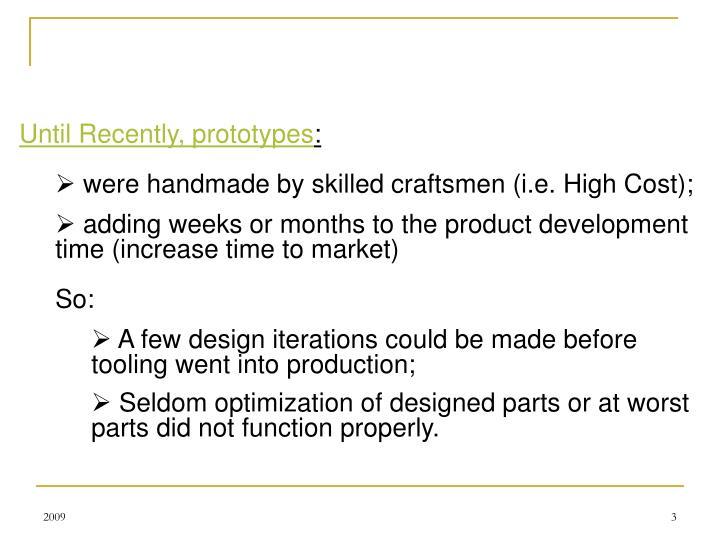 Until Recently, prototypes