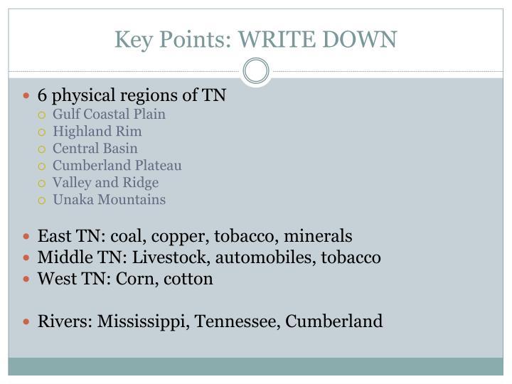 Key Points: WRITE DOWN