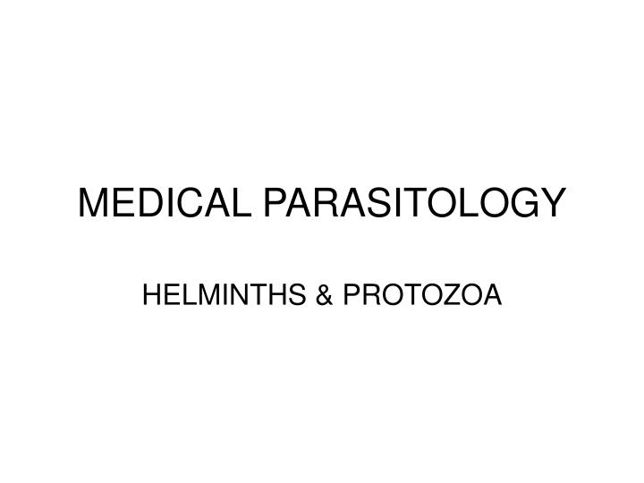 PPT - MEDICAL PARASITOLOGY PowerPoint Presentation - ID:4505883