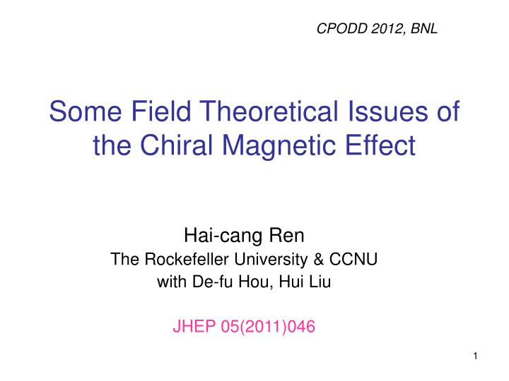 Some field theoretical issues of the chiral magnetic effect
