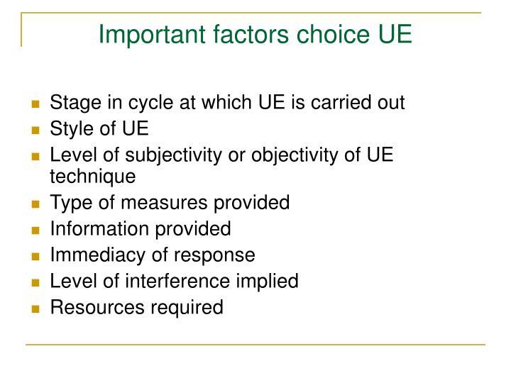 Important factors choice UE