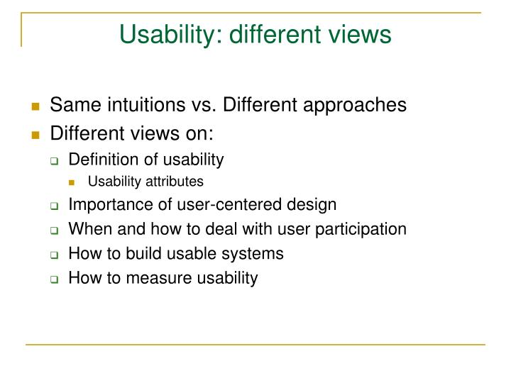 Usability: different views