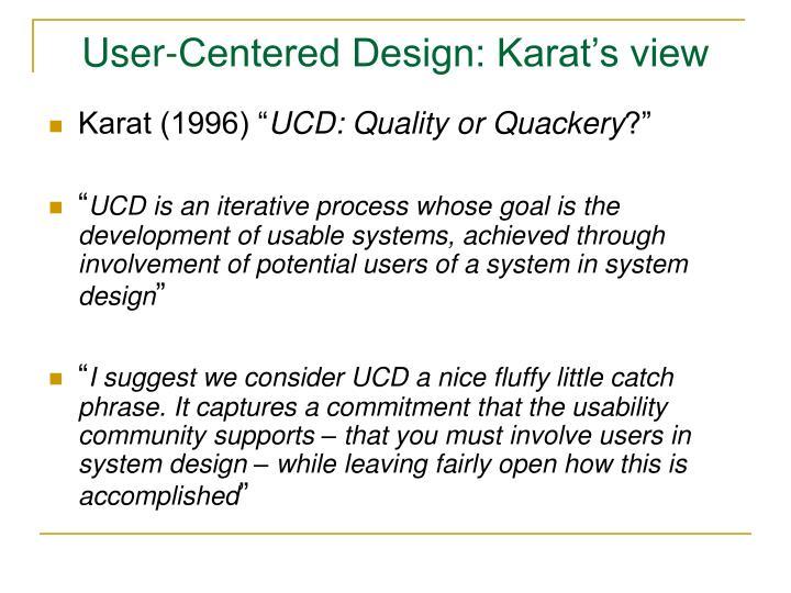 User-Centered Design: Karat's view