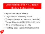 assumptions for nrl target heating calculations
