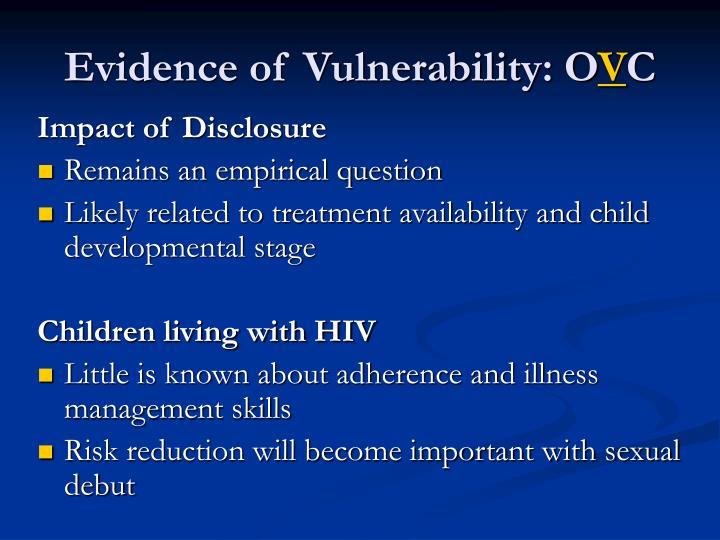 Evidence of Vulnerability: O