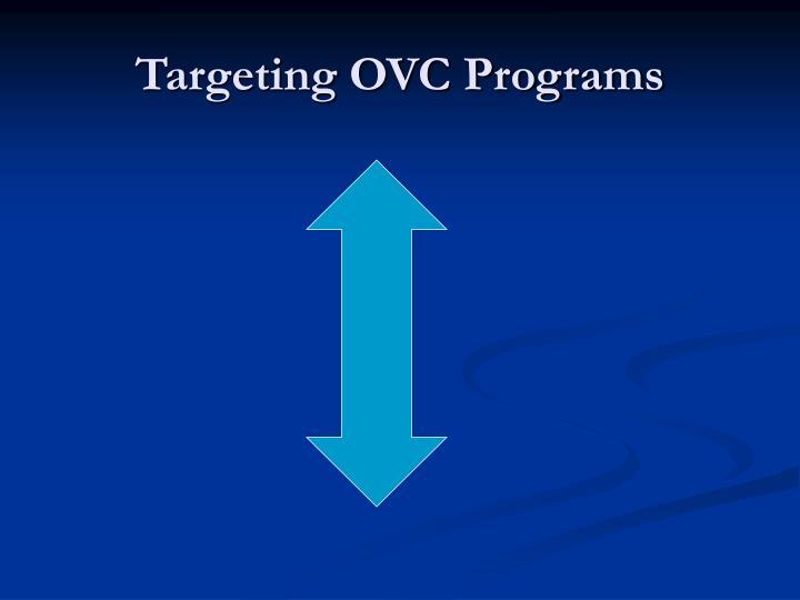 Targeting OVC Programs