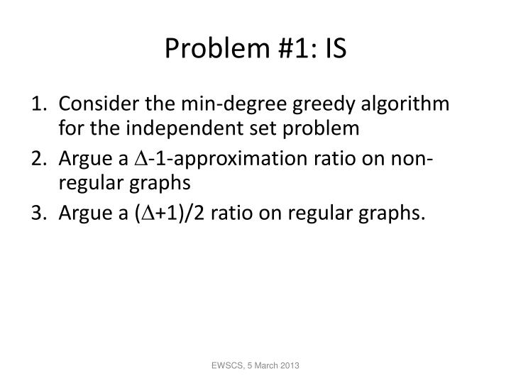 Problem #1: IS