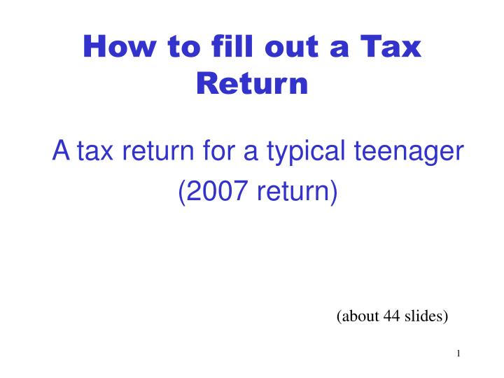 a tax return for a typical teenager 2007 return n.