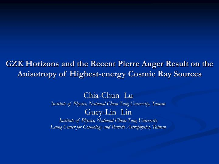 GZK Horizons and the Recent Pierre Auger Result on the Anisotropy of Highest-energy Cosmic Ray Sourc...