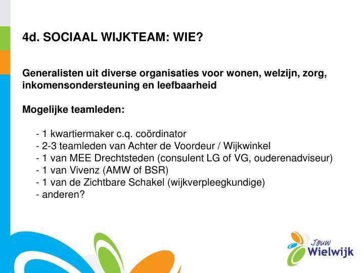 4d. SOCIAAL WIJKTEAM: WIE?