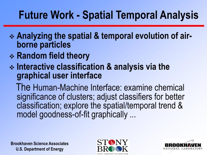 Future Work - Spatial Temporal Analysis