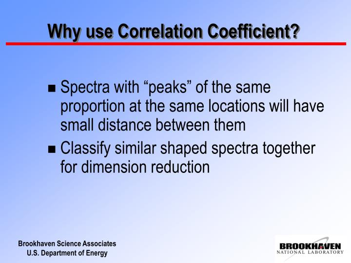 Why use Correlation Coefficient?