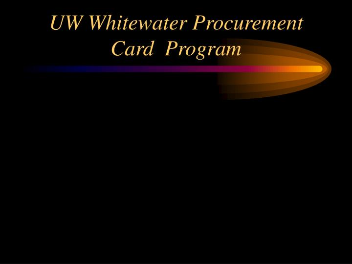 uw whitewater procurement card program n.