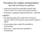 procedure for subject compensation see gift card policy for specifics
