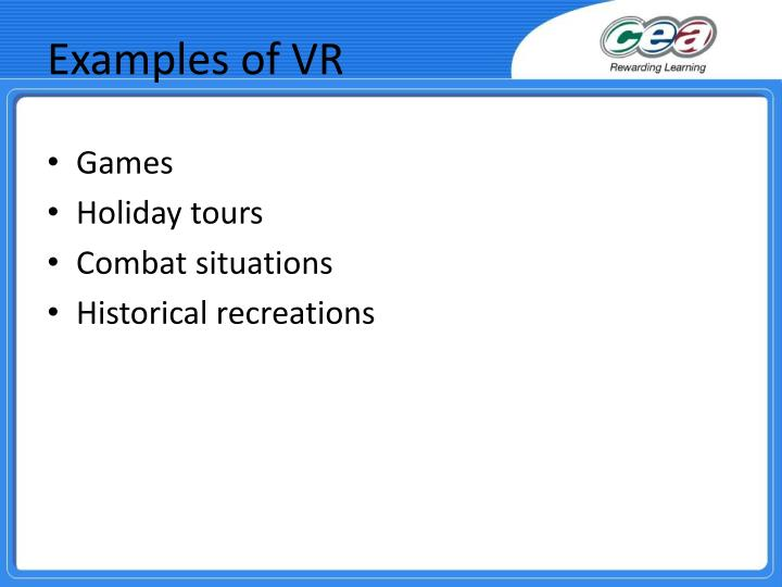 Examples of VR