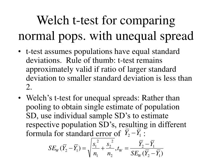 Welch t-test for comparing normal pops. with unequal spread