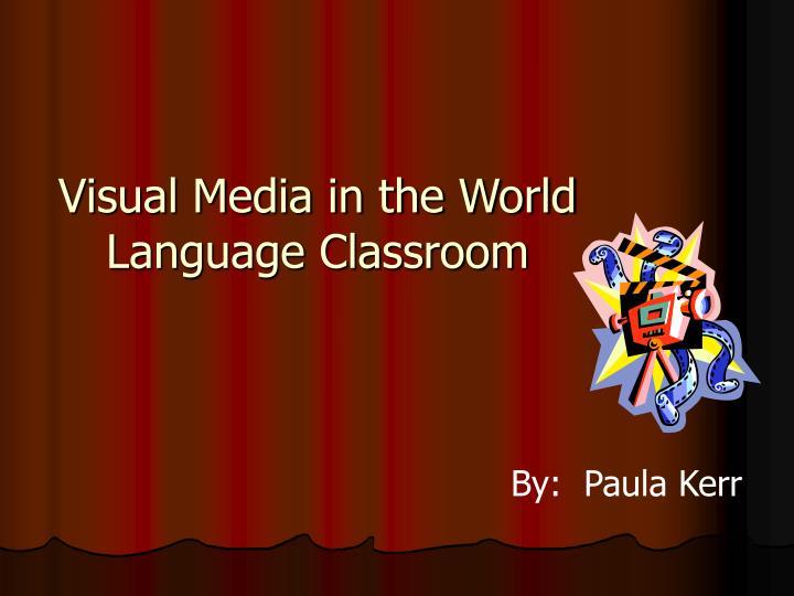 Visual media in the world language classroom