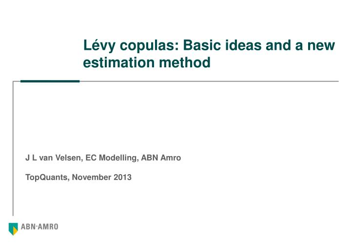 l vy copulas basic ideas and a new estimation method n.
