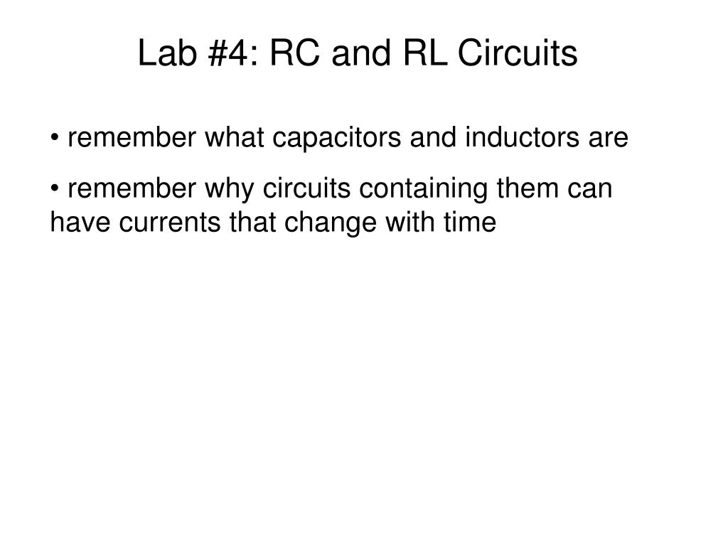 Ppt Lab 4 Rc And Rl Circuits Powerpoint Presentation Id4506637 With Inductors N