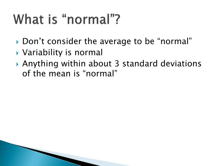"What is ""normal""?"