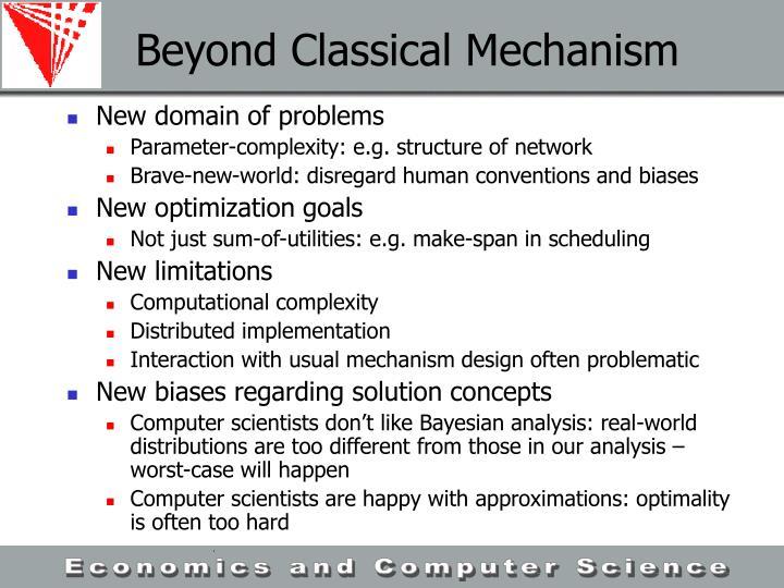 Beyond Classical Mechanism