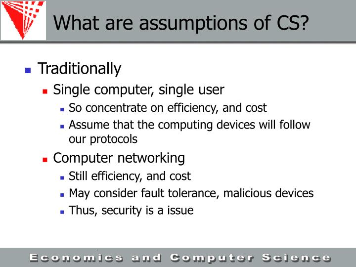 What are assumptions of CS?
