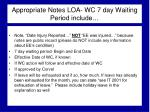 appropriate notes loa wc 7 day waiting period include