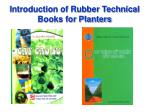 introduction of rubber technical books for planters