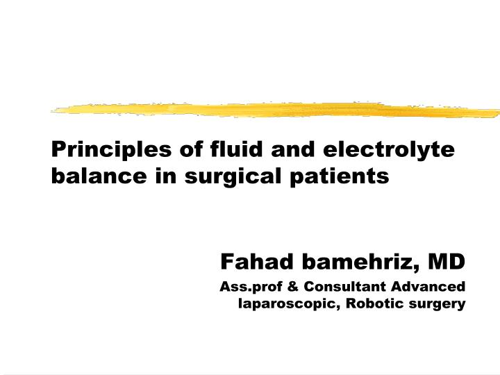 principles of fluid and electrolyte balance in surgical patients n.