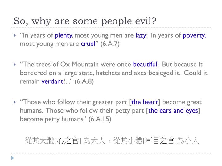 So, why are some people evil?