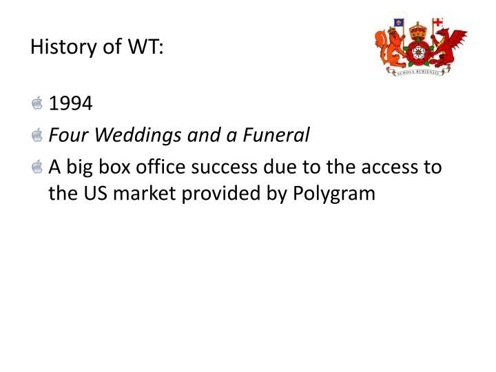 History of WT: