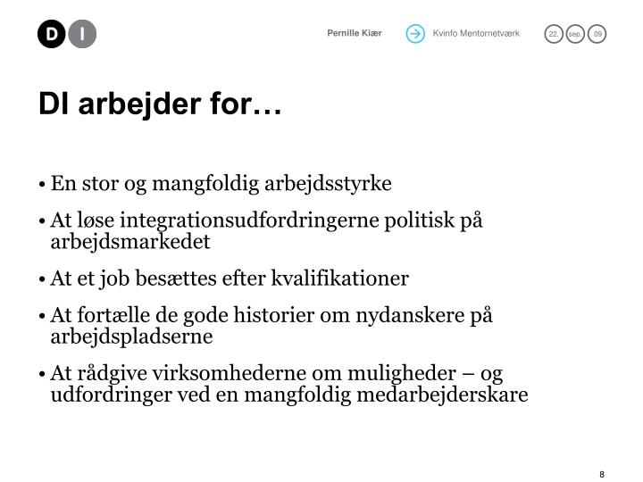 DI arbejder for…