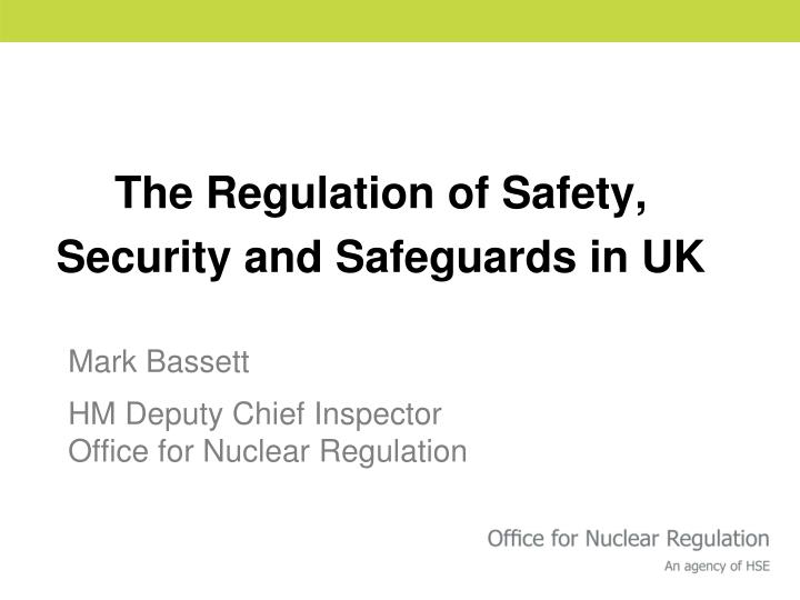 The regulation of safety security and safeguards in uk