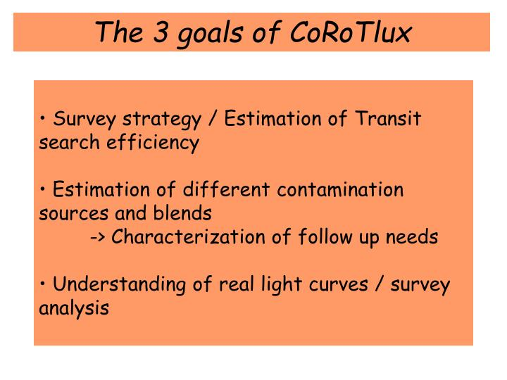 The 3 goals of CoRoTlux