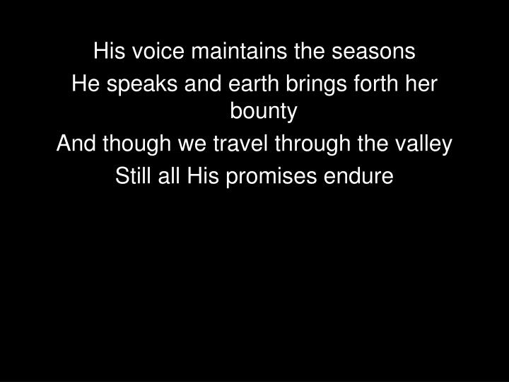 His voice maintains the seasons