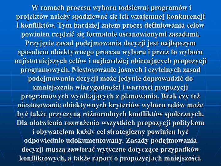 W ramach procesu wyboru (odsiewu) programów i projektów należy spodziewać się ich wzajemnej konkurencji