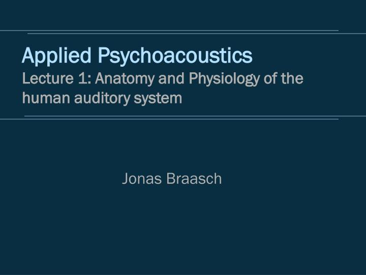PPT Applied Psychoacoustics Lecture 1 Anatomy And