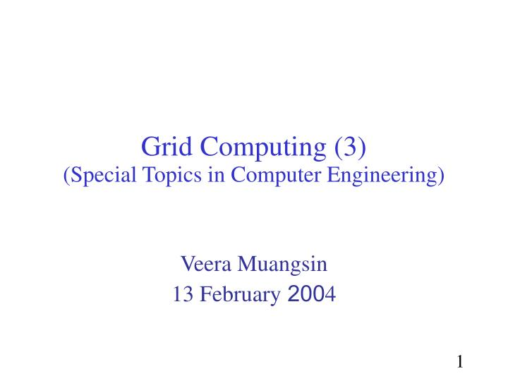 grid computing 3 special topics in computer engineering n.
