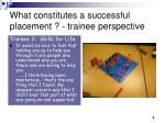 what constitutes a successful placement trainee perspective